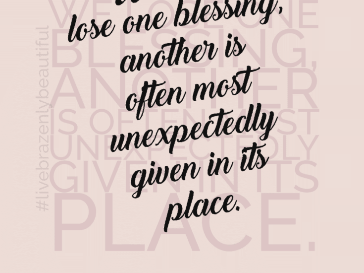 When we lose one blessing, another is often most unexpectedly given in its place, CS Lewis, Brazen Faith LLC