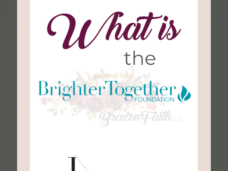 What is The Brighter Together Foundation Brazen Faith LLC Jean Lucas