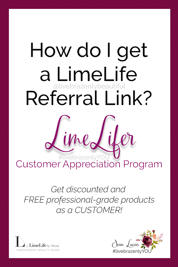 How do I get a LimeLife Referral Link, LimeLifer Referral Link, LimeLife Referral Code, LimeLifer Referral Code, LimeLifer Customer Appreciation Program, LimeLifer Program with Jean Lucas, Independent Beauty Guide with LimeLife by Alcone