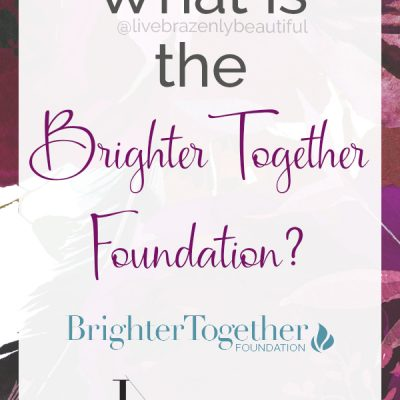 What is The Brighter Together Foundation?