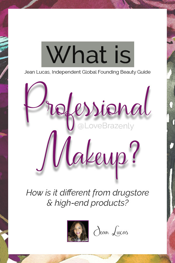 What is professional makeup, How is it different from drug store and high-end products, Independent Global Founding Beauty Guide, Jean Lucas, #LoveBrazenly #LiveBrazenlyYOU #LiveLoved, #LimeLifeByAlcone, #ProfessionalMakeup, #UseWhatTheProsUse, #SimplyBeautiful #MUA